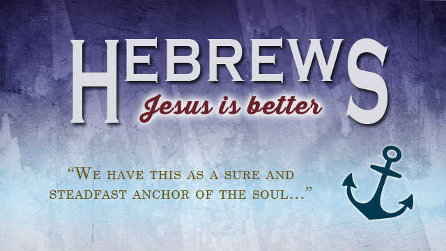 A sermon series in Hebrews